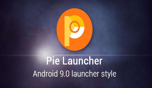 Pie Launcher 9.0 APK 4.9 Free Download