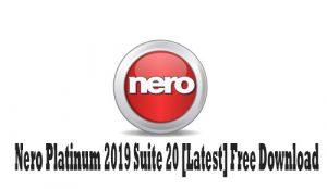 Nero Platinum 2019 Suite 20 [Latest] Free Download