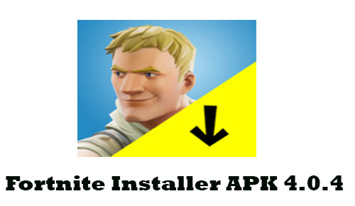 Fortnite Installer APK 4.0.4 Free Download For Android