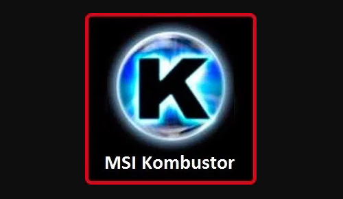 MSI Kombustor 4.1.6.0 Free Download for Windows